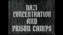 Tập tin:Nazi Concentration Camps.webm