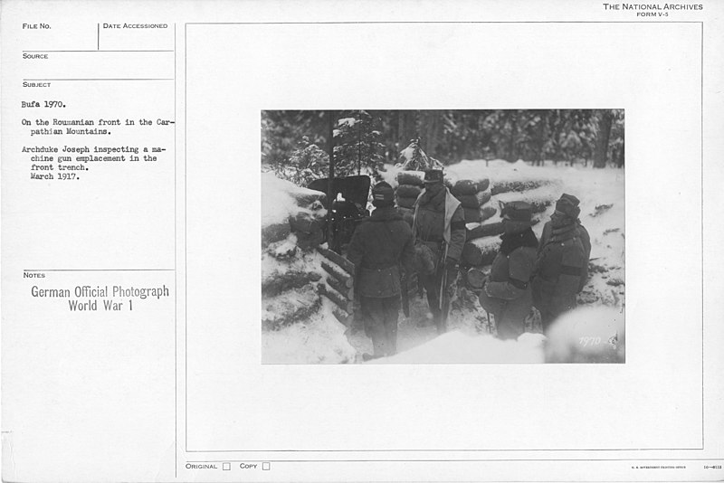 File:On the Roumanian front in the Carpathian Mountains. Archduke Joseph inspecting a machine gun emplacement in the front trench. March 1917 - NARA - 17390368.jpg