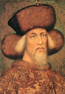 Sigismund, Holy Roman Emperor Monarch from the House Luxemburg, 1387 to 1437 King of Hungary, 1410 to 1437 King of Germany,  1419 to 1437 King of Bohemia and 1433 to 1437 Holy Roman Emperor