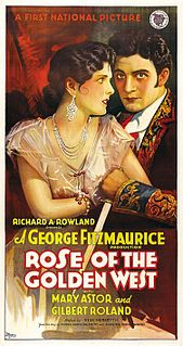 <i>Rose of the Golden West</i> 1927 film by George Fitzmaurice