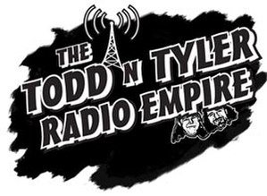 The Todd and Tyler Radio Empire