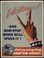 """VICTORY - AND NON-STOP WORK WILL SPEED IT"" - NARA - 515972.tif"