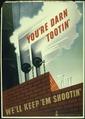 """""""YOU'RE DARN TOOTIN, WE'LL KEEP'EM SHOOTIN."""" - NARA - 516286.tif"""