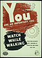 """YOU ARE AN IMPORTANT COG, WATCH WHILE WALKING"" - NARA - 516199.jpg"
