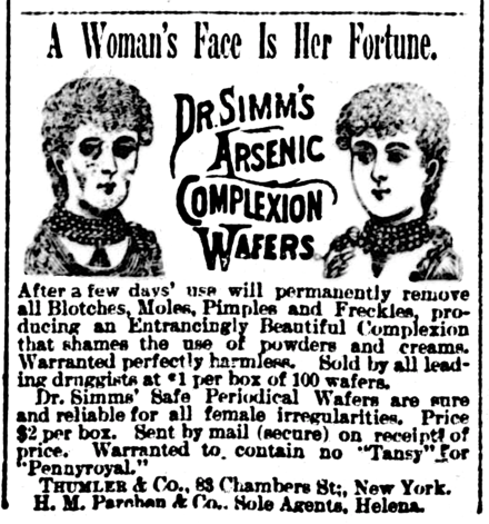 "An 1889 newspaper advertisement for ""arsenic complexion wafers"". Arsenic was known to be poisonous during the Victorian era. 18891109 Arsenic complexion wafers - Helena Independent.png"