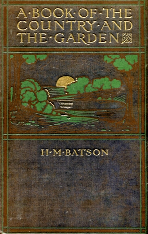 """Henrietta Batson - Front cover of """"A Book of the Country and the Garden"""", 1903"""