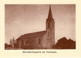 The old chapel of Holbach, destroyed in 1940