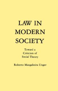 <i>Law in Modern Society</i> book by Roberto Mangabeira Unger