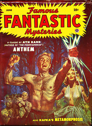 Ayn Rand - Rand's novella Anthem was reprinted in the June 1953 issue of the pulp magazine Famous Fantastic Mysteries.