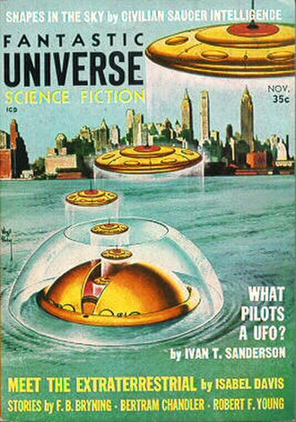 "Ivan T. Sanderson - Sanderson's essay ""What Pilots a UFO?"" was cover-featured on the November 1957 issue of Fantastic Universe"
