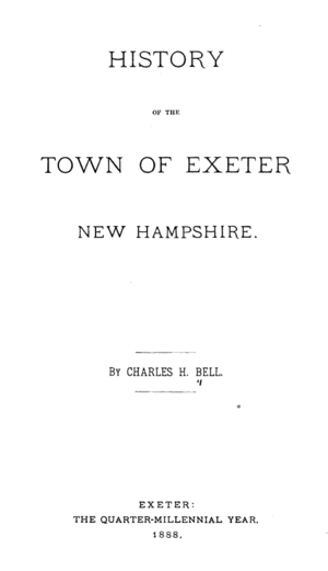 Charles H. Bell (politician) - Frontispiece, History of the Town of Exeter, New Hampshire, Charles H. Bell, 1888