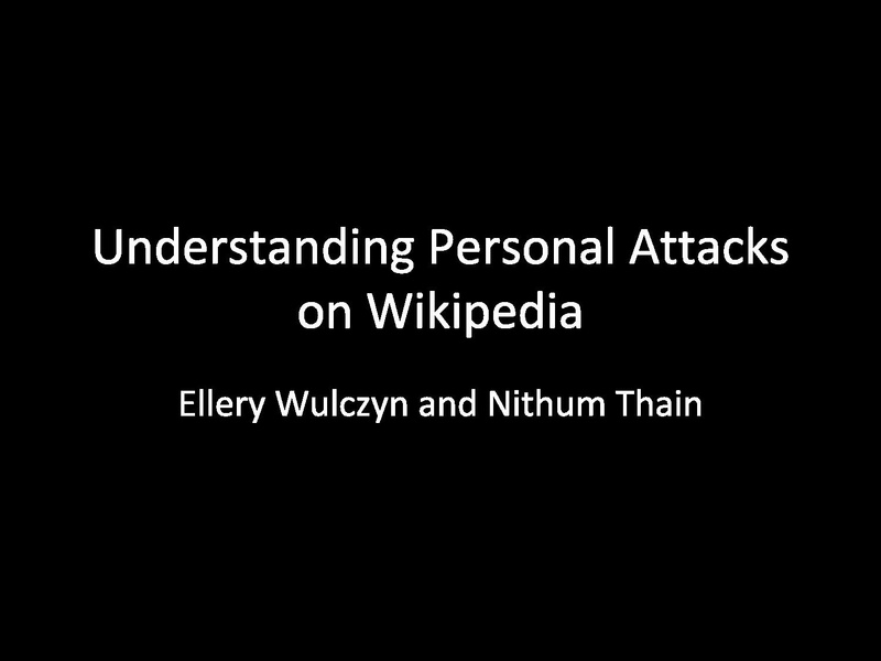 File:July 2016 Research Showcase - Understanding Personal Attacks on Wikipedia.pptx.pdf