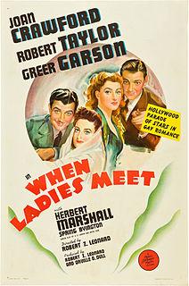 <i>When Ladies Meet</i> (1941 film) 1941 film by Robert Zigler Leonard