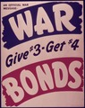"""An Official War Message - Give $3-Get $4 War Bonds"" - NARA - 514389.tif"