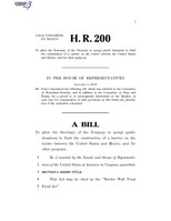 116th United States Congress H. R. 0000200 (1st session) - Border Wall Trust Fund Act.pdf