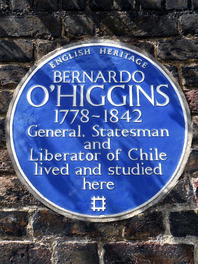 Bernardo O'Higgins blue plaque - Bernardo O'Higgins 1778-1842 General, statesman and liberator of Chile lived and studied here