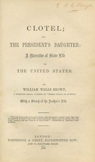 William Wells Brown - Clotel, or, The President's Daughter: A Narrative of Slave Life in the United States