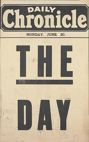 "Daily Chronicle - Placard for the Daily Chronicle : ""The Day"", 30 June 1919, referring to the signing of the Treaty of Versailles"