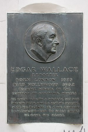 Edgar Wallace - Plaque in Fleet Street, London, commemorating Edgar Wallace who worked there as for the Daily Mail before finding fame as an author.