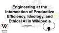 Engineering at the Intersection of Productive Efficiency, Ideology, and Ethical AI in Wikipedia (Invited talk @ Social Data Science).pdf