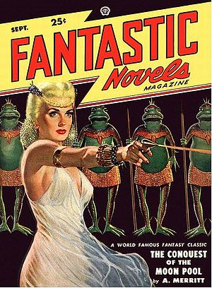 Fantastic Novels - Mary Gnaedinger continued to reprint work by A. Merritt in the second series of Fantastic Novels. (September 1948 issue pictured)