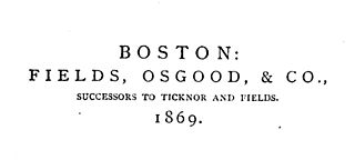 American publishing company based in Boston, Massachusetts; named for William D. Ticknor and James T. Fields