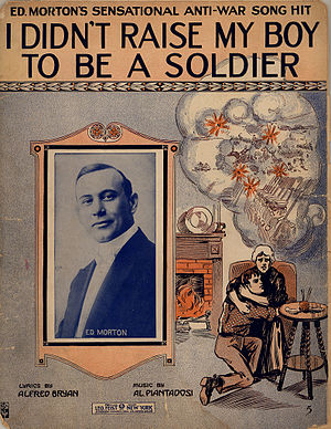 Al Piantadosi - Image: I Didnt Raise My Boy To Be A Soldier Cover Morton