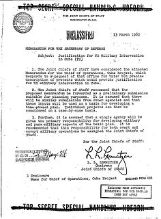 Operation Northwoods Proposed false flag operation against the Cuban government that originated within the U.S. Department of Defense and the Joint Chiefs of Staff of the United States government in 1962