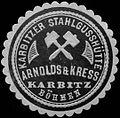 Siegelmarke Karbitzer Stahlgusshütte Arnolds & Kress - Karbitz Böhmen W0301431.jpg