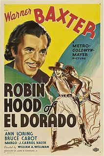 <i>Robin Hood of El Dorado</i> (film) 1936 film by William A. Wellman