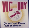 Vic ory. You can't spell Victory with an absentee - NARA - 534721.tif