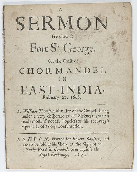 Due to their low cost and ease of production, pamphlets have often been used to popularize political or religious ideas. A sermon preached at Fort St. George on the coast of Chormandel in East India, February 21 1668.jpg
