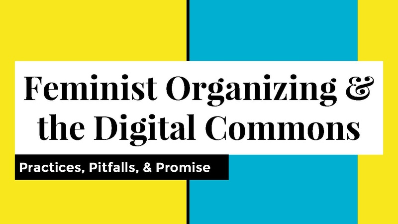 File:Feminist Organizing and the Digital Commons.pptx.pdf