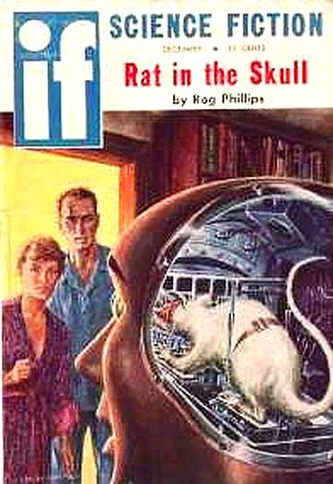 "Rog Phillips - Phillips's Hugo-nominated ""Rat in the Skull"" was the cover story for December 1958 issue of magazine If"
