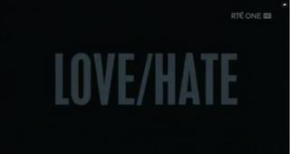 <i>Love/Hate</i> (TV series) Irish dramatic television series