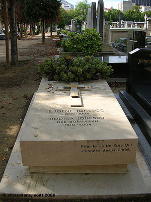 Eugène Ionesco - Ionesco's grave in Montparnasse cemetery, Paris. The inscription translates: Pray to the I don't-know-who: Jesus Christ, I hope