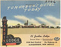 Tomorrow's Hotel to-day, El Jardin Lodge, 8100 East Central, on Highway 66, Albuquerque, New Mexico.jpg