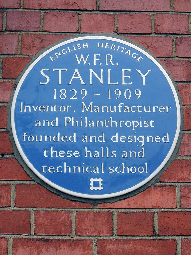 William Stanley blue plaque - W. F. R. Stanley 1829-1909 inventor, manufacturer and philanthropist, founded and designed these halls and technical school