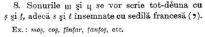 S-comma - S cedilla, T cedilla and a cedilla illustrated with a comma in Ortografia limbei române published by the Romanian Academy in 1895.