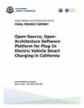 CEC-500-2020-005 - Open-Source, Open-Architecture Software Platform for Plug-In Electric Vehicle Smart Charging in California.pdf