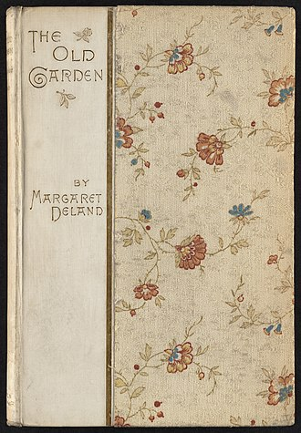 Margaret Deland - The Old Garden and Other Verses, 1886