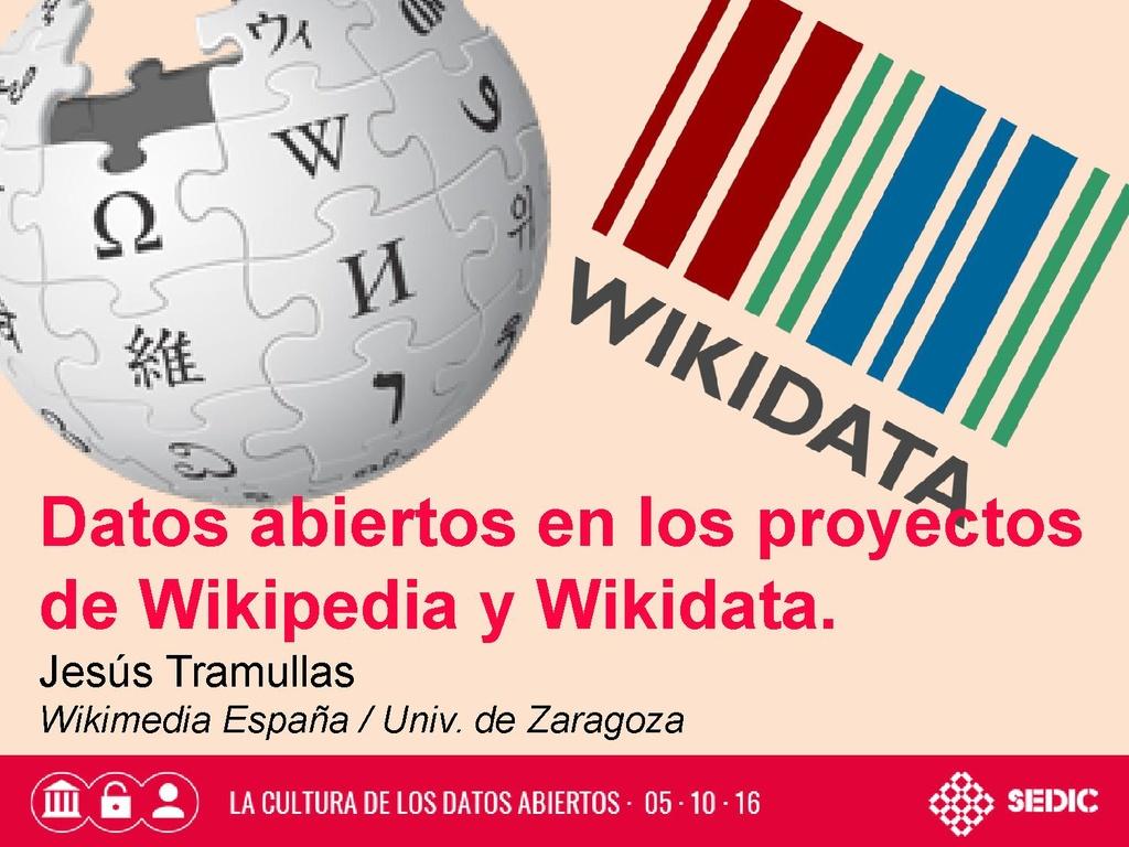 Datos abiertos en los proyectos de Wikipedia y Wikidata