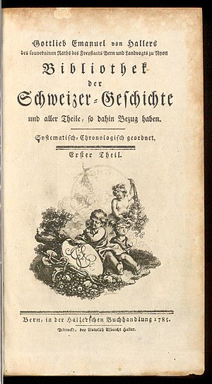 Historiography of Switzerland - Title page of the first volume of von Haller's Bibliothek der Schweizer-Geschichte (1785).