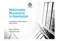Lightning talk - Wikimedia Movement in Azerbaijan.pdf