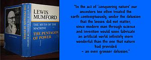 Lewis Mumford - Pentagon of Power picture and a quote from it.