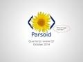 Parsoid Q1 2014 15 review.pdf