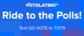 Ride to the Polls Vote Latino 14925782 10154525052800734 6170315541987768831 n.png