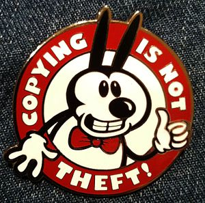"Intellectual property - ""Copying is not theft!"" badge with a character resembling Mickey Mouse in reference to the in popular culture rationale behind the Sonny Bono Copyright Term Extension Act of 1998"