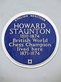 HOWARD STAUNTON 1810-1874 British World Chess Champion lived here 1871-1874.jpg