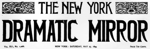 New York Dramatic Mirror - Image: New York Dramatic Mirror 1899